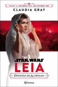 Star Wars Episodio VIII Leia Princesa de Alderaan (novela)